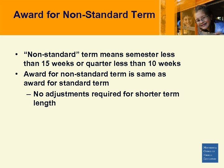 "Award for Non-Standard Term • ""Non-standard"" term means semester less than 15 weeks or"