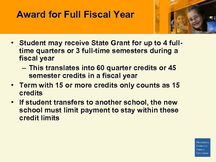 Award for Full Fiscal Year • Student may receive State Grant for up to