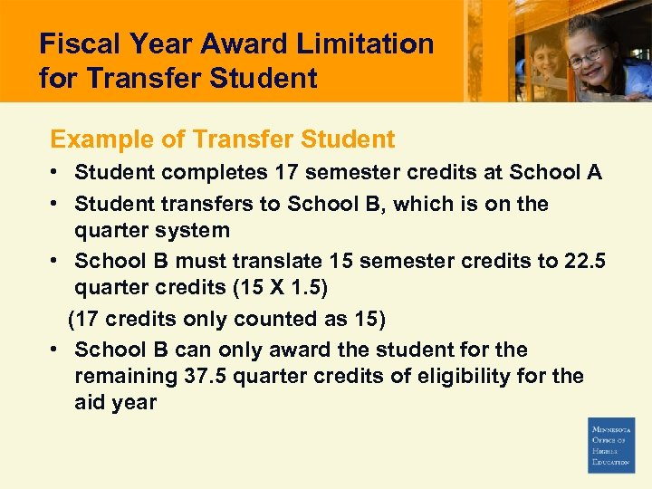 Fiscal Year Award Limitation for Transfer Student Example of Transfer Student • Student completes