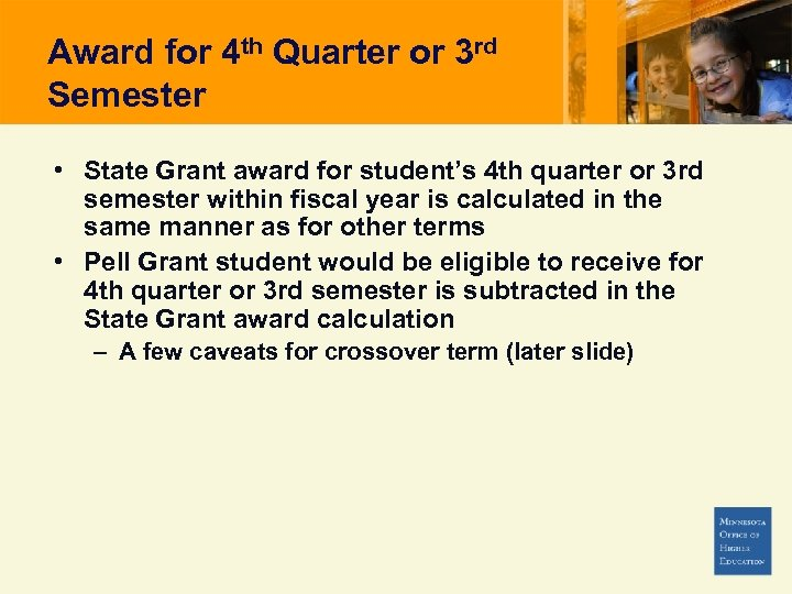 Award for 4 th Quarter or 3 rd Semester • State Grant award for