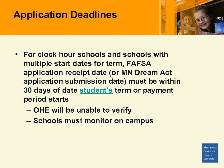Application Deadlines • For clock hour schools and schools with multiple start dates for