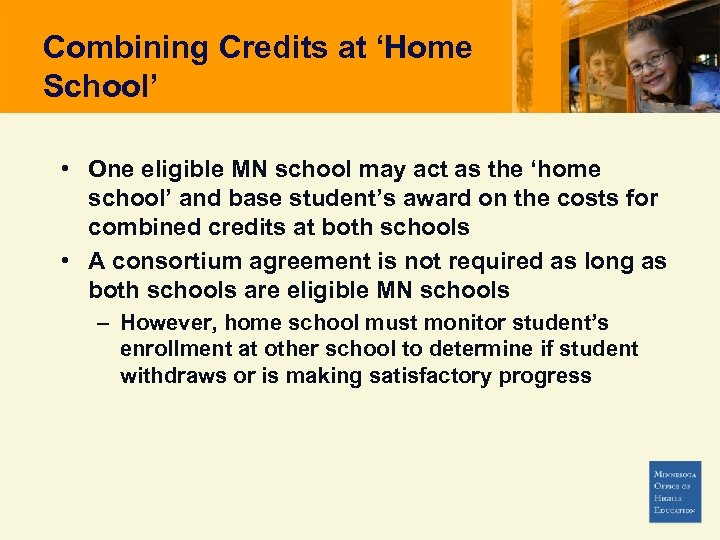 Combining Credits at 'Home School' • One eligible MN school may act as the