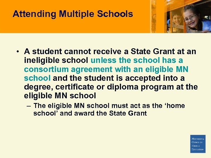 Attending Multiple Schools • A student cannot receive a State Grant at an ineligible