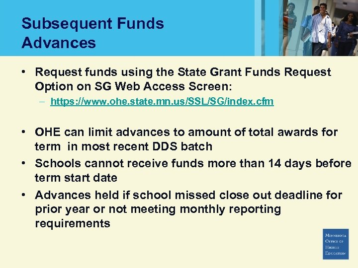 Subsequent Funds Advances • Request funds using the State Grant Funds Request Option on