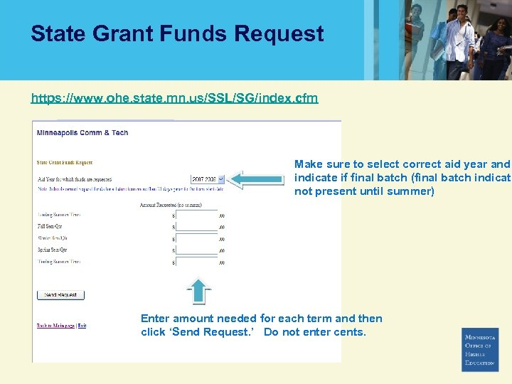 State Grant Funds Request https: //www. ohe. state. mn. us/SSL/SG/index. cfm Make sure to