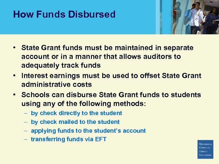 How Funds Disbursed • State Grant funds must be maintained in separate account or