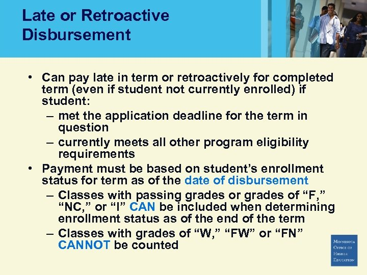 Late or Retroactive Disbursement • Can pay late in term or retroactively for completed