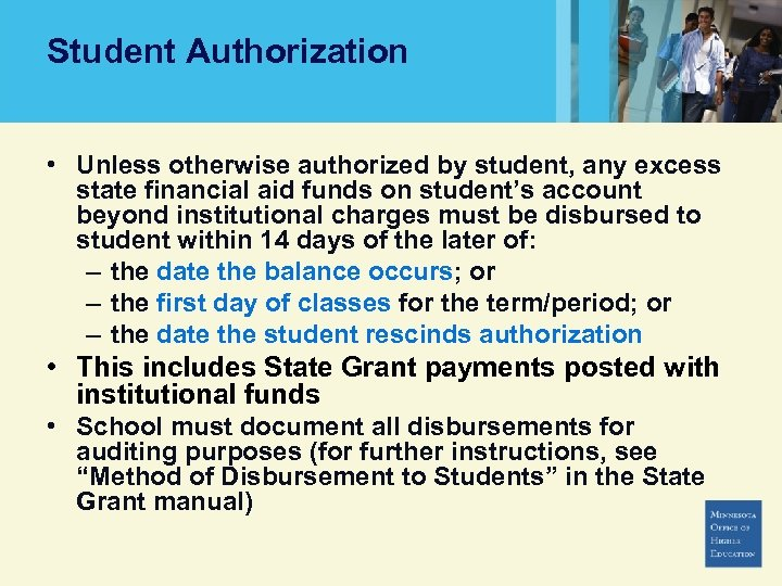 Student Authorization • Unless otherwise authorized by student, any excess state financial aid funds