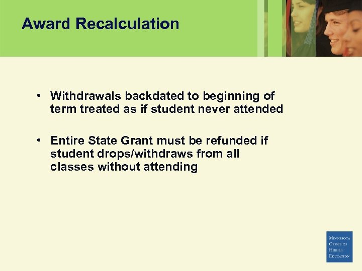 Award Recalculation • Withdrawals backdated to beginning of term treated as if student never