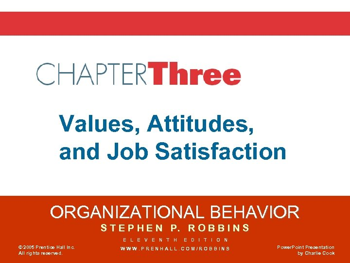 Chapter 3 Values, Attitudes, and Job Satisfaction ORGANIZATIONAL BEHAVIOR S T E P H