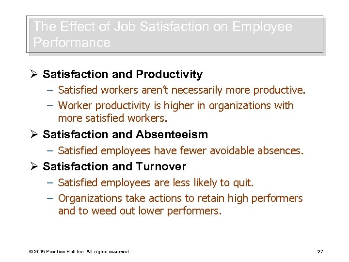 The Effect of Job Satisfaction on Employee Performance Ø Satisfaction and Productivity – Satisfied