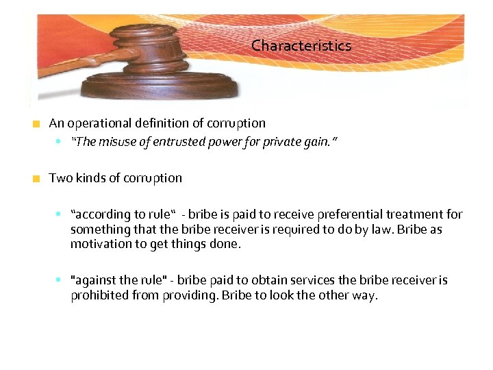 """Characteristics An operational definition of corruption • """"The misuse of entrusted power for private"""