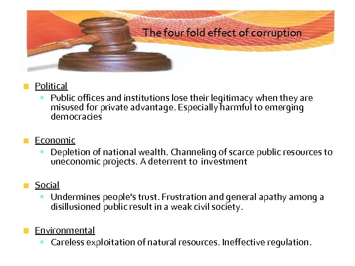 The four fold effect of corruption Political • Public offices and institutions lose their