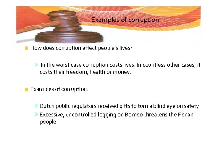 Examples of corruption How does corruption affect people's lives? Ø In the worst case