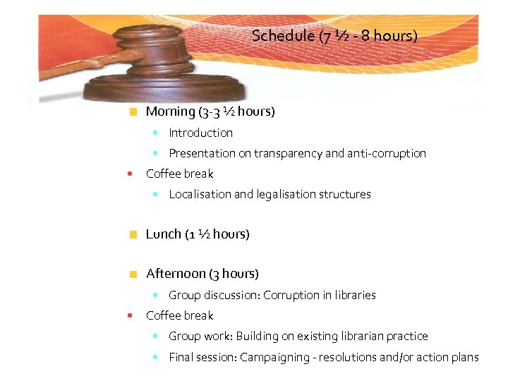 Schedule (7 ½ - 8 hours) Morning (3 -3 ½ hours) • Introduction •