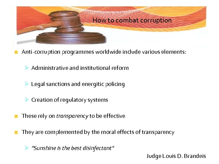 How to combat corruption Anti-corruption programmes worldwide include various elements: Ø Administrative and institutional
