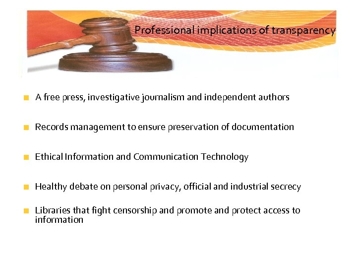Professional implications of transparency A free press, investigative journalism and independent authors Records management