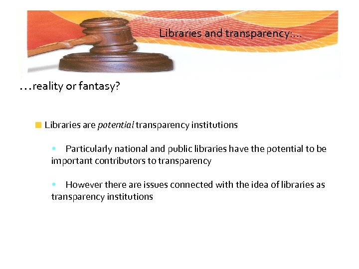 Libraries and transparency: . . . reality or fantasy? Libraries are potential transparency institutions