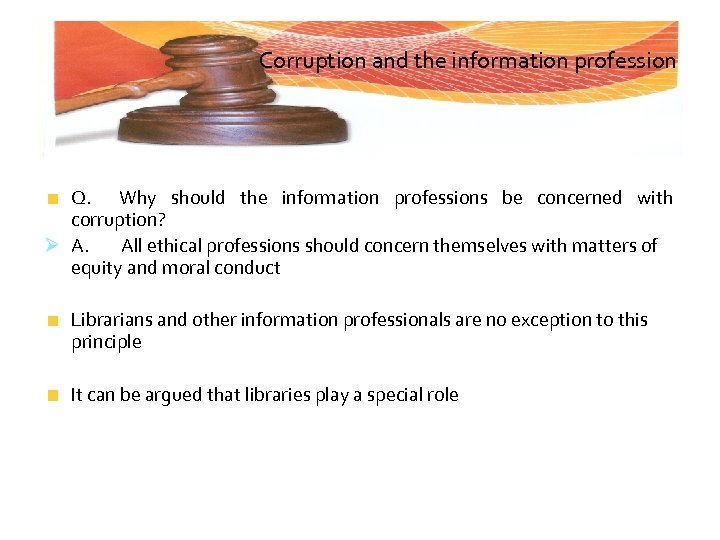 Corruption and the information profession Q. Why should the information professions be concerned with