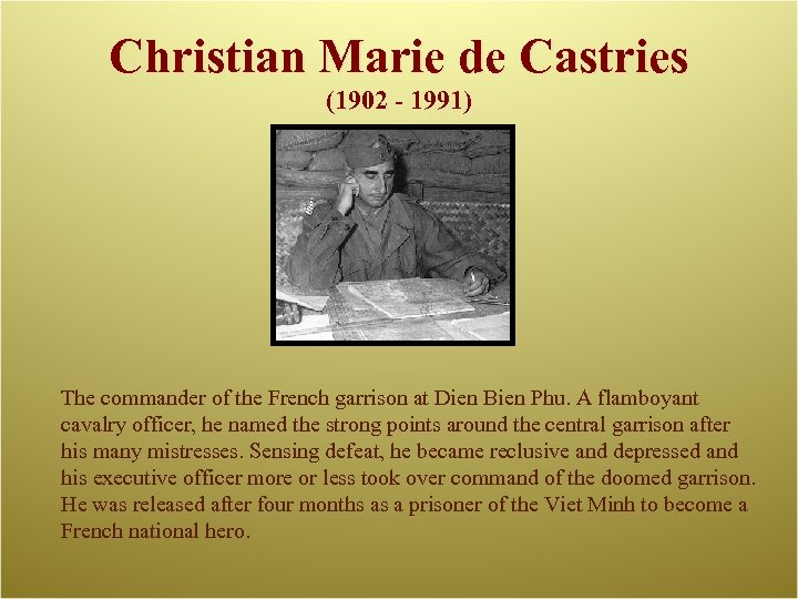 Christian Marie de Castries (1902 - 1991) The commander of the French garrison at