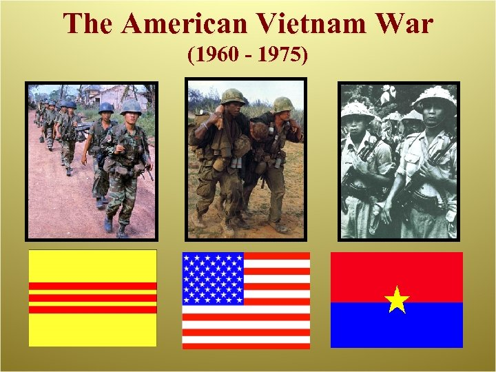The American Vietnam War (1960 - 1975)