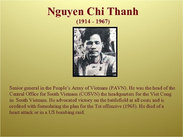 Nguyen Chi Thanh (1914 - 1967) Senior general in the People's Army of Vietnam