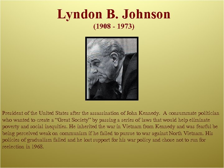 Lyndon B. Johnson (1908 - 1973) President of the United States after the assassination