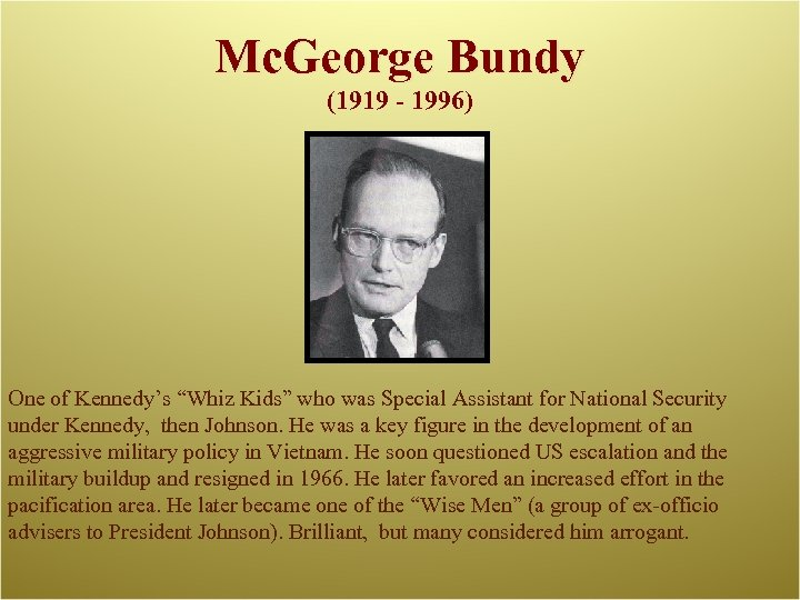 "Mc. George Bundy (1919 - 1996) One of Kennedy's ""Whiz Kids"" who was Special"