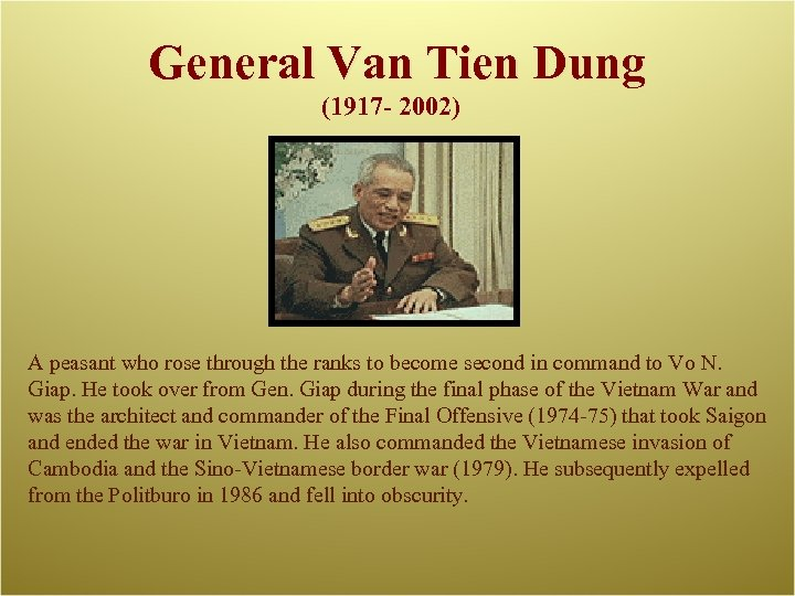 General Van Tien Dung (1917 - 2002) A peasant who rose through the ranks