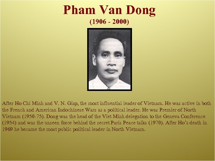 Pham Van Dong (1906 - 2000) After Ho Chi Minh and V. N. Giap,