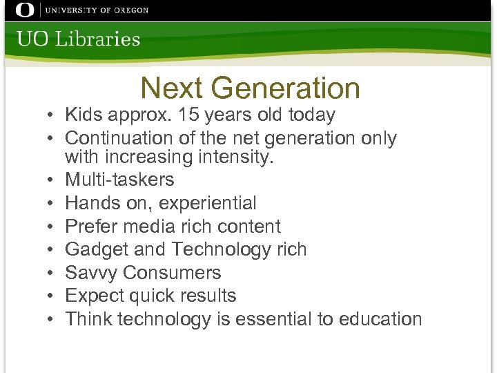 Next Generation • Kids approx. 15 years old today • Continuation of the net