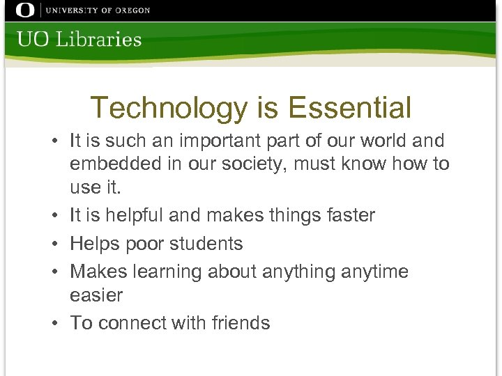 Technology is Essential • It is such an important part of our world and