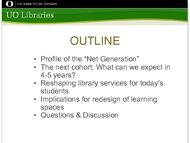 "OUTLINE • Profile of the ""Net Generation"" • The next cohort: What can we"