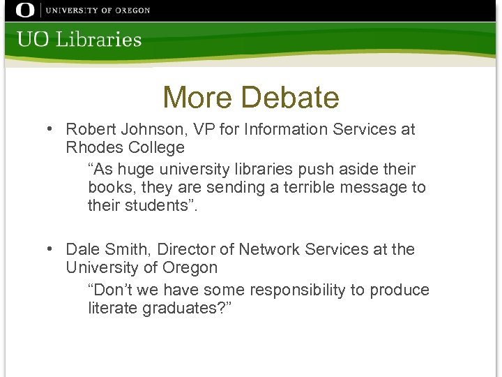 "More Debate • Robert Johnson, VP for Information Services at Rhodes College ""As huge"
