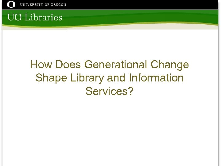 How Does Generational Change Shape Library and Information Services?
