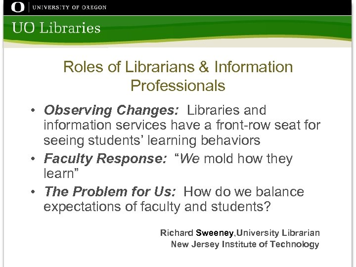 Roles of Librarians & Information Professionals • Observing Changes: Libraries and information services have
