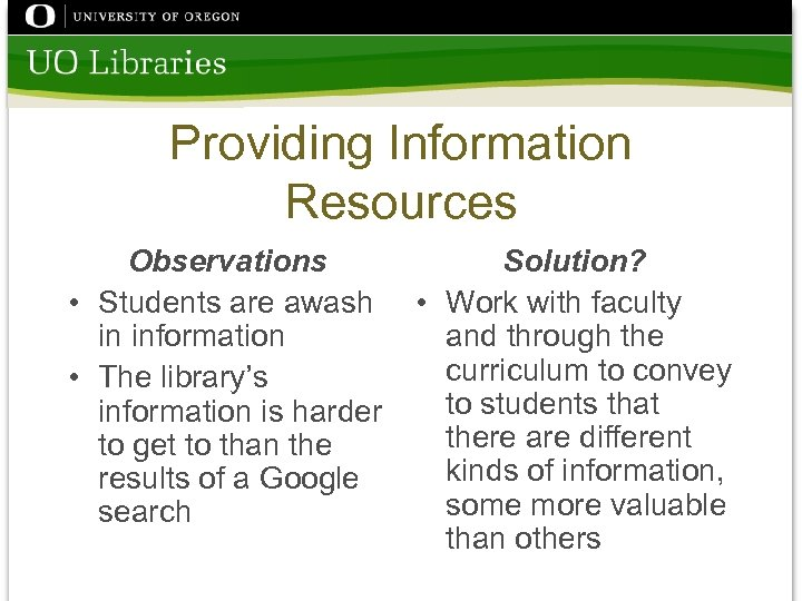 Providing Information Resources Observations Solution? • Students are awash • Work with faculty in