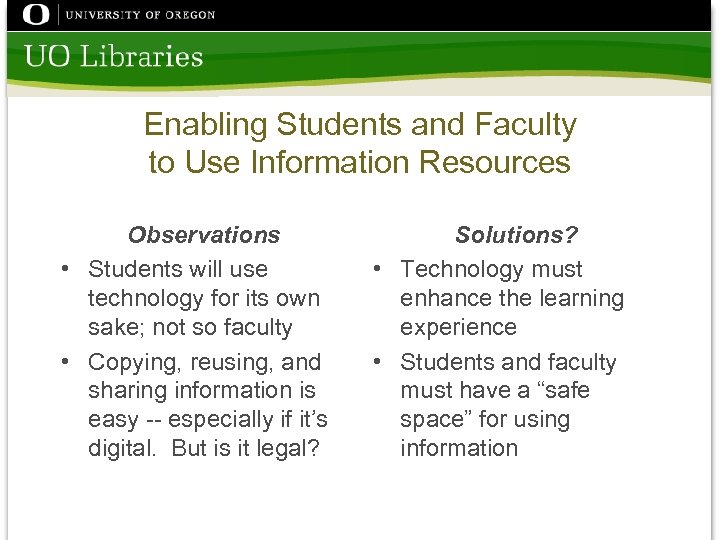 Enabling Students and Faculty to Use Information Resources Observations • Students will use technology