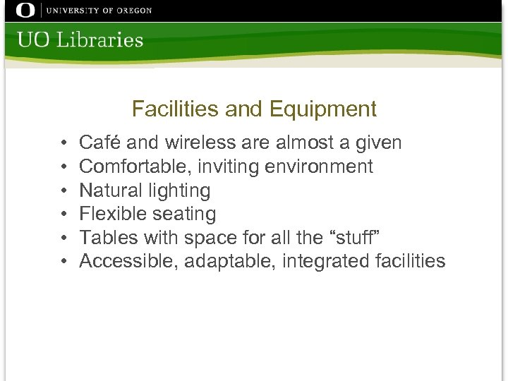 Facilities and Equipment • • • Café and wireless are almost a given Comfortable,