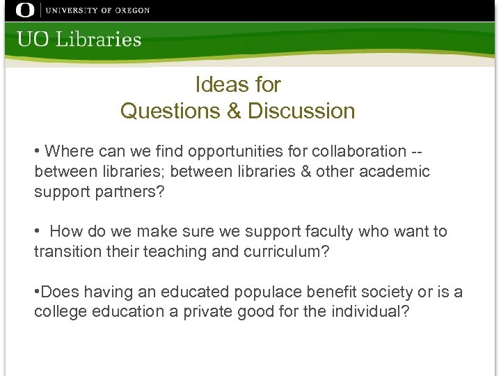 Ideas for Questions & Discussion • Where can we find opportunities for collaboration --