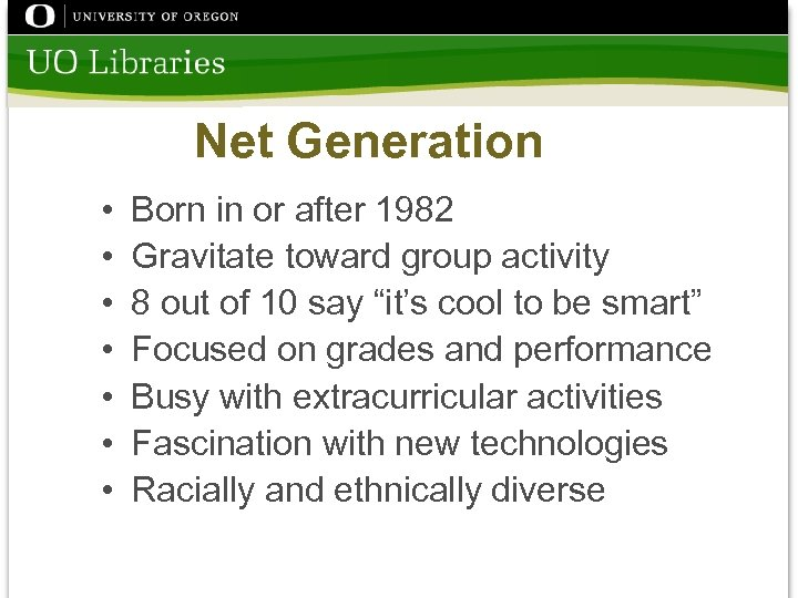 Net Generation • • Born in or after 1982 Gravitate toward group activity 8