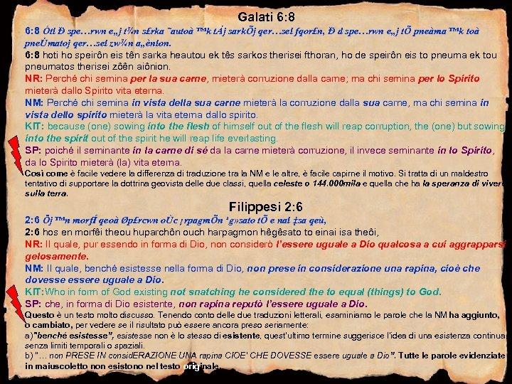 """Galati 6: 8 Óti Ð spe…rwn e""""j t¾n s£rka ˜autoà ™k tÁj sarkÕj qer…sei"""
