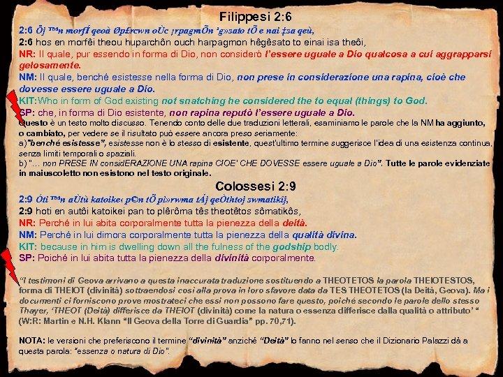 Filippesi 2: 6 Öj ™n morfÍ qeoà Øp£rcwn oÙc ¡rpagmÕn ¹g» sato tÕ e