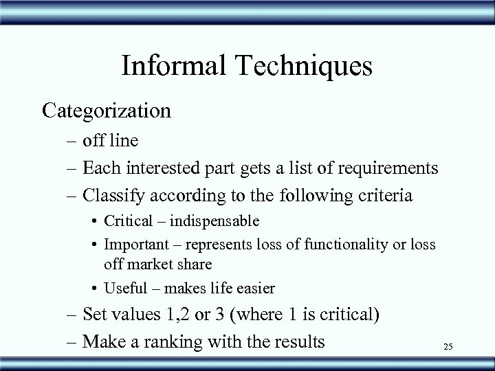 Informal Techniques Categorization – off line – Each interested part gets a list of