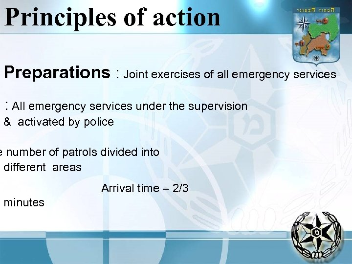 Principles of action Preparations : Joint exercises of all emergency services : All emergency