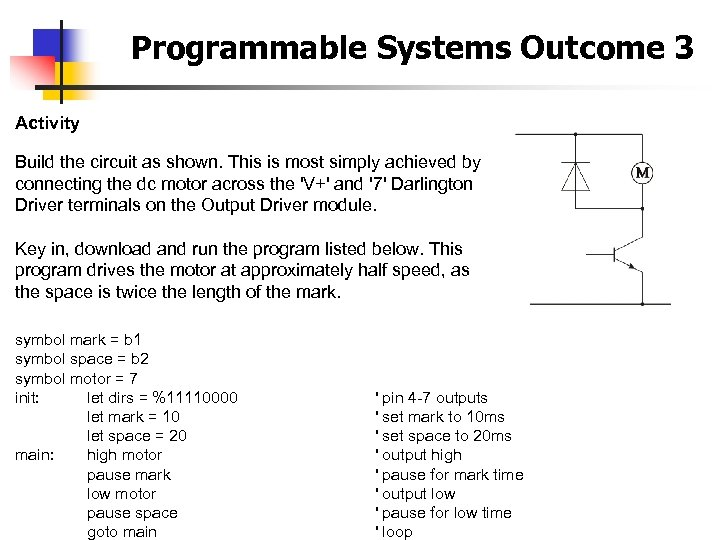 Programmable Systems Outcome 3 Activity Build the circuit as shown. This is most simply