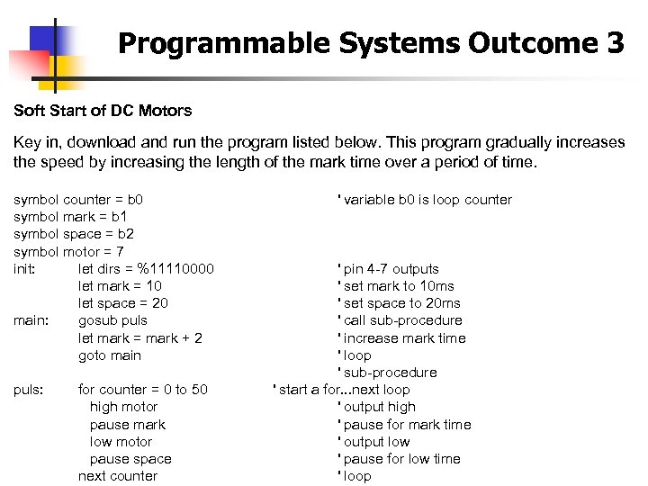 Programmable Systems Outcome 3 Soft Start of DC Motors Key in, download and run