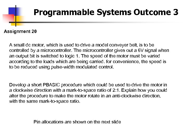 Programmable Systems Outcome 3 Assignment 20 A small dc motor, which is used to