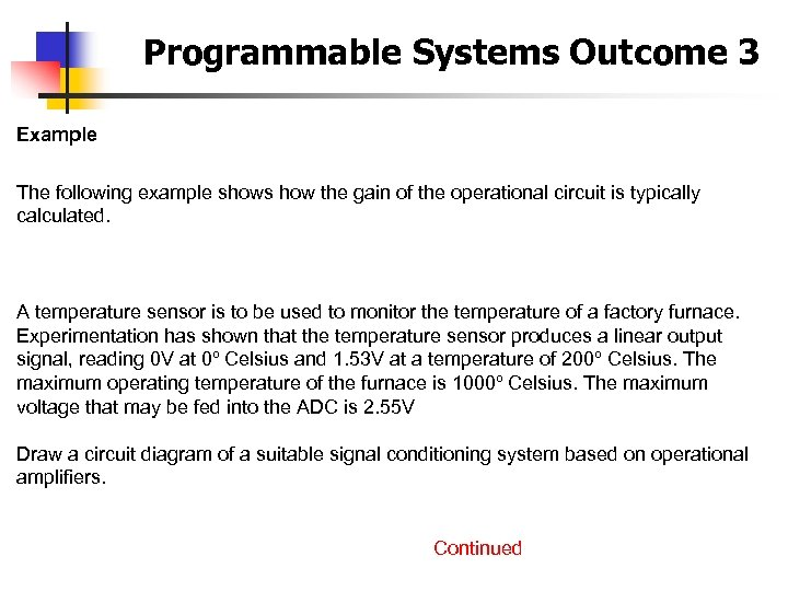 Programmable Systems Outcome 3 Example The following example shows how the gain of the