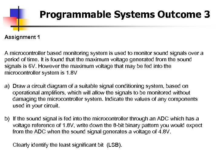 Programmable Systems Outcome 3 Assignment 1 A microcontroller based monitoring system is used to
